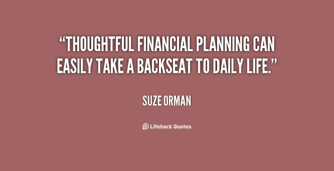 Thoughtful financial planning can easily take a backseat to daily life, by Suze Orman
