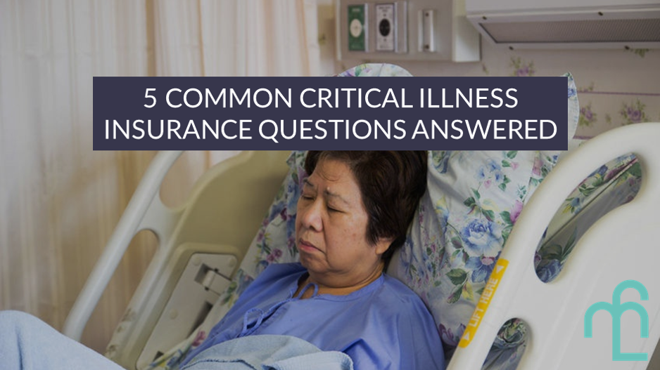 5 Critical Illness Questions Answered