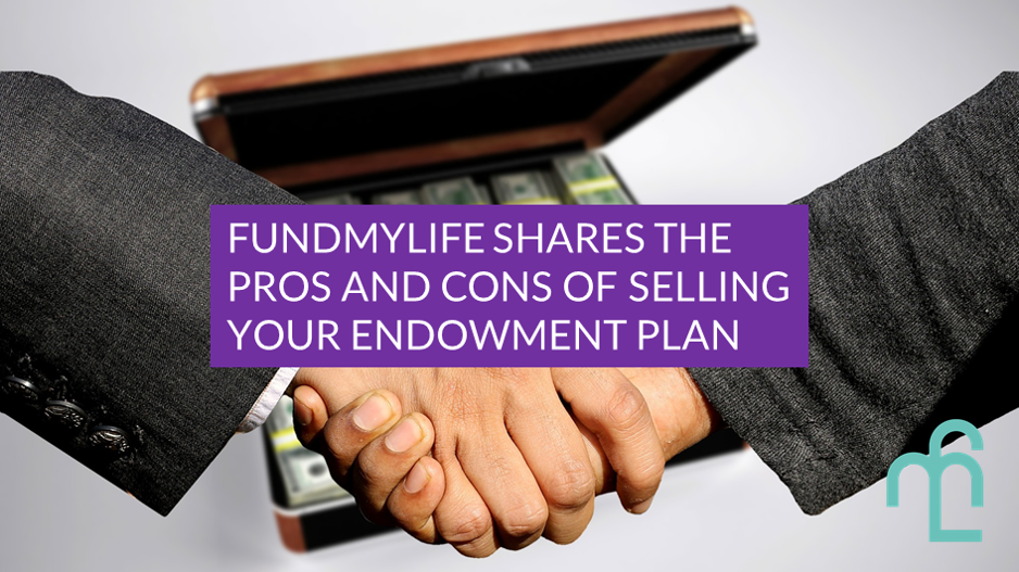 Pros and cons of selling your endowment plan to third party investors
