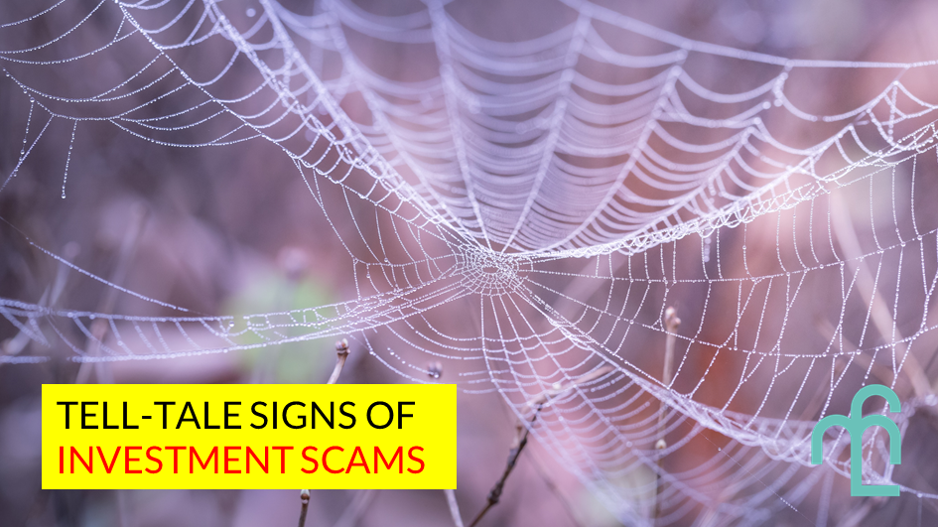 Tell-tale signs of an investment scam