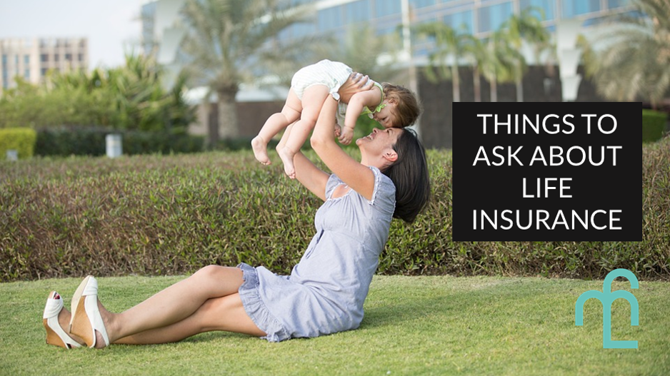 Things to ask about life insurance
