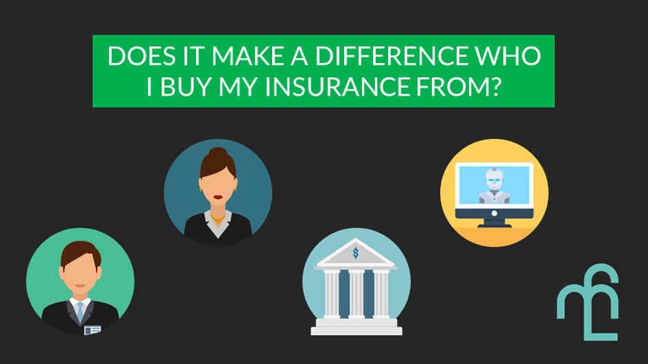 Does it make a difference who to buy insurance from?