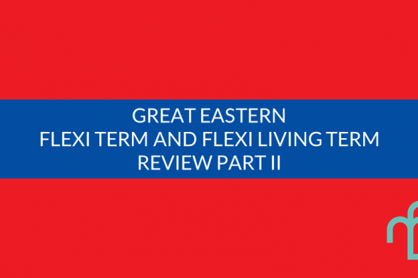 Great Eastern Flexi Term and Flexi Term Living Premiums