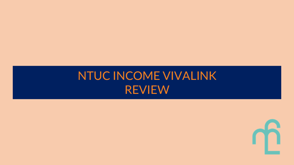 NTUC Income VivaLink Review