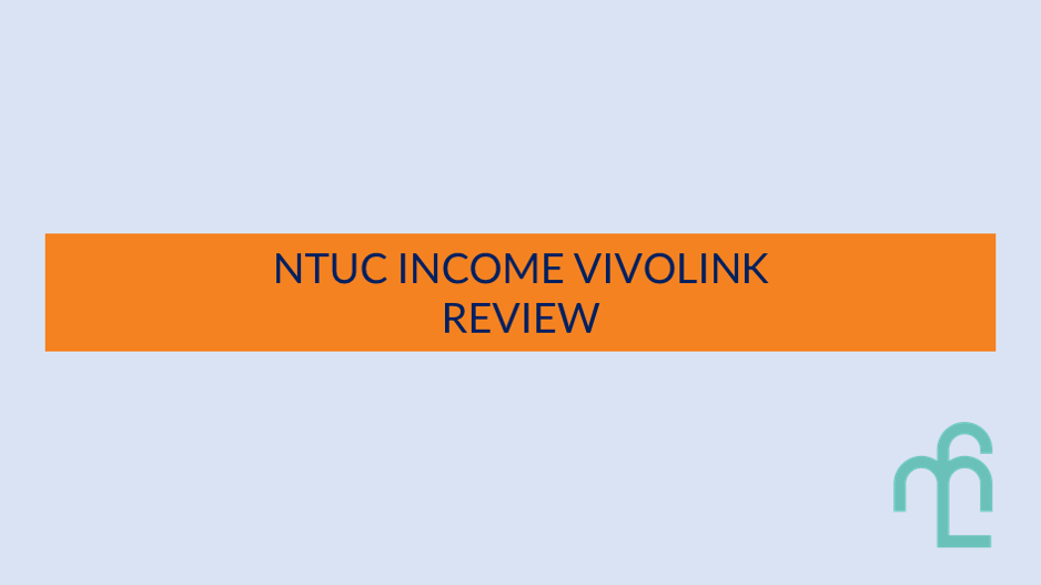 NTUC Income VivoLink Review