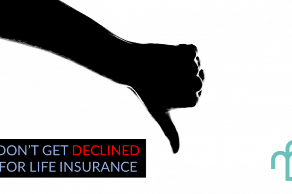 Reasons for Declined for Life Insurance