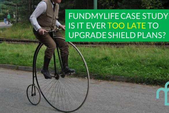 fundMyLife Case Study - Is it worth it to get shield plan riders at old age?