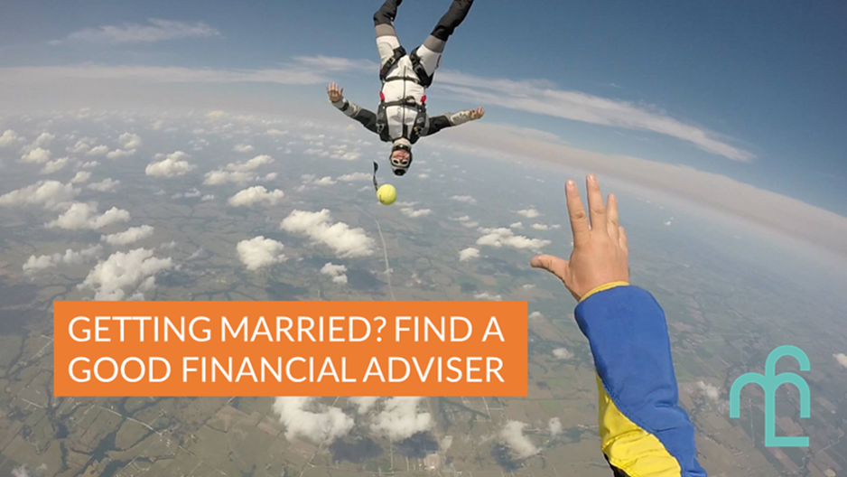 Getting married? Find a good financial adviser
