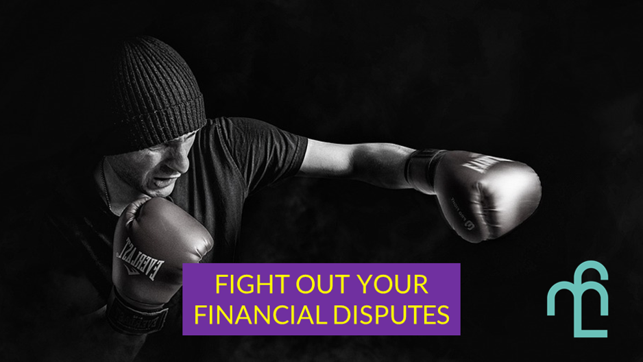 Fight your financial disputes out with these 5 ways
