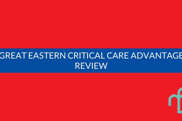 Great Eastern Critical Care Advantage review